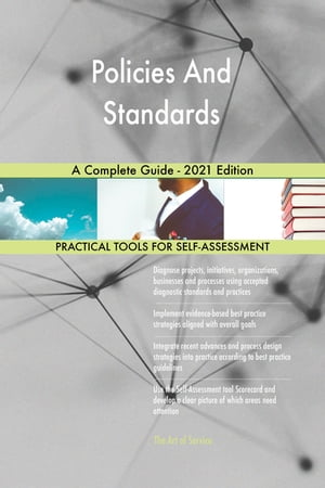 Policies And Standards A Complete Guide - 2021 Edition by Gerardus Blokdyk