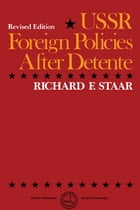 USSR Foreign Policies After Detente by Richard F. Staar