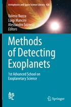 Methods of Detecting Exoplanets: 1st Advanced School on Exoplanetary Science by Valerio Bozza