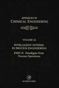 Intelligent Systems in Process Engineering, Part II: Paradigms from Process Operations: Paradigms…