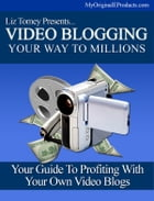 Video Blogging by Liz Tomey
