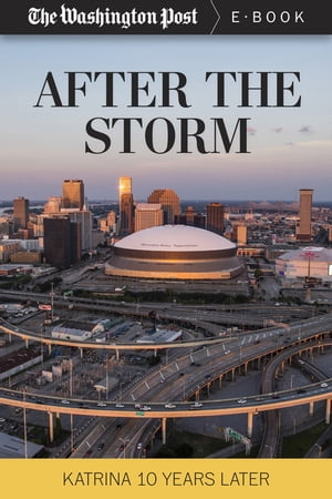 After the Storm Katrina Ten Years Later