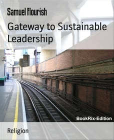 Gateway to Sustainable Leadership