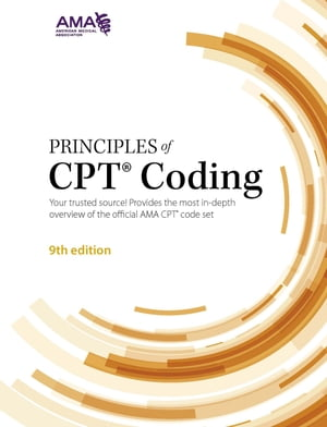 Principles of CPT Coding by American Medical Association