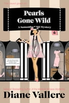 Pearls Gone Wild: Samantha Kidd Humorous Mystery Series, #6 by Diane Vallere