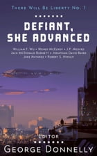 Defiant, She Advanced: Legends of Future Resistance by George Donnelly