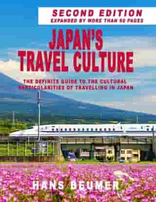 Japan's Travel Culture – Second Edition: The Definite Guide to the Cultural Particularities of Travelling in Japan