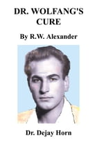 Dr. Wolfgang's Cure by R.W. Alexander