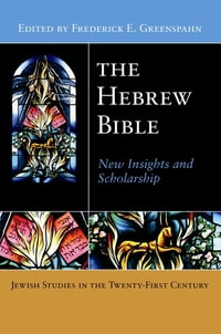 The Hebrew Bible: New Insights and Scholarship