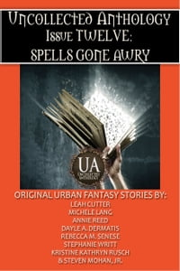 Spells Gone Awry: A Collected Uncollected Anthology