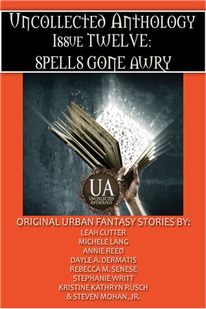 Spells Gone Awry: A Collected Uncollected Anthology: An Eight Ebook Box Set by Rebecca M. Senese