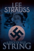 A Piece of Blue String: A companion short story to Playing with Matches by Lee Strauss