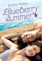 Blueberry Summer: Band 2 by Joanna Philbin