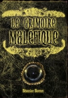 Le Grimoire maléfique by Béatrice Bottet