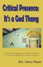 Critical Presence: It's a God Thang by Vance Moore