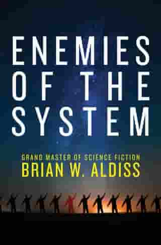 Enemies of the System by Brian W. Aldiss