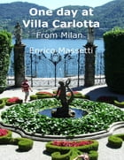 One Day at Villa Carlotta from Milan by Enrico Massetti