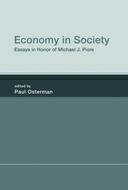 Book Economy in Society: Essays in Honor of Michael J. Piore by Paul Osterman