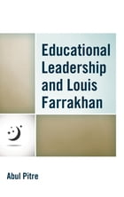 Educational Leadership and Louis Farrakhan by Abul Pitre
