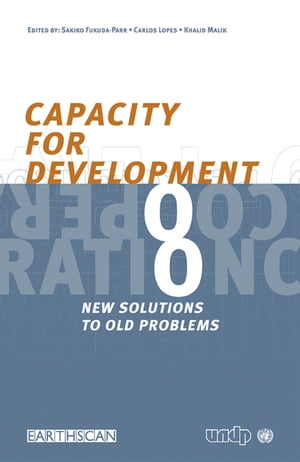 Capacity for Development New Solutions to Old Problems