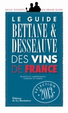 Guide Bettane et Desseauve des vins de France 2013