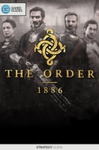 The Order 1886 - Strategy Guide by GamerGuides.com