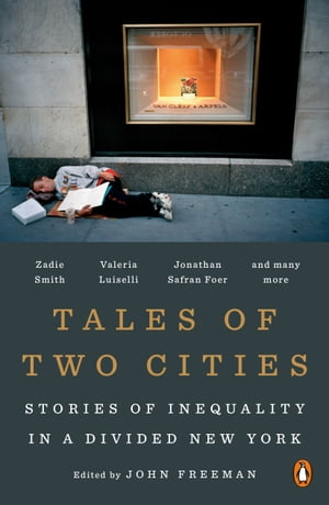 Tales of Two Cities: Stories of Inequality in a Divided New York by John Freeman