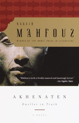 Book Akhenaten: Dweller in Truth A Novel by Naguib Mahfouz