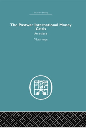 The Postwar International Money Crisis An Analysis