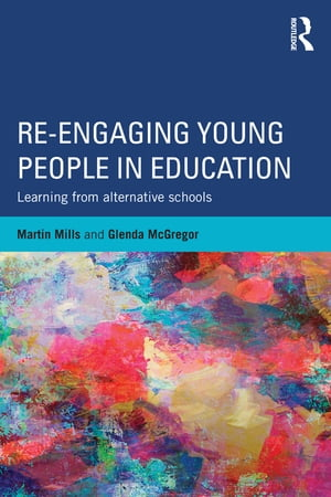Re-engaging Young People in Education Learning from alternative schools