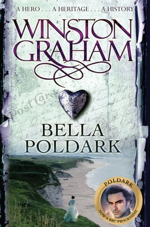 Bella Poldark A Novel of Cornwall 1818-1820