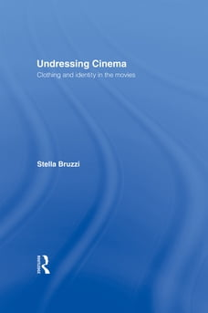 Undressing Cinema: Clothing and identity in the movies