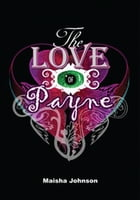The Love of Payne by Maisha Johnson