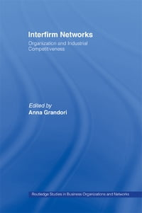 Interfirm Networks: Organization and Industrial Competitiveness