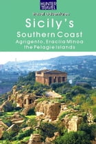 Sicily's Southern Coast: Agrigento, Eraclea Minoa, Lampione & the Pelagie Islands by Lane, Joanne