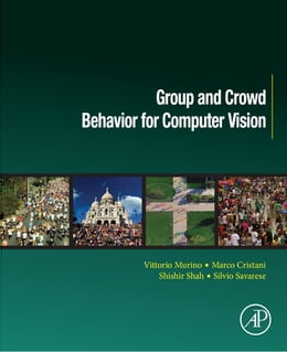 Book Group and Crowd Behavior for Computer Vision by Vittorio Murino
