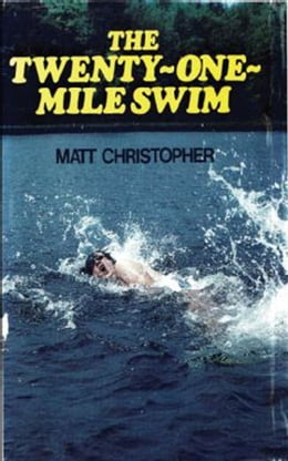 Book Twenty-One Mile Swim by Matt Christopher