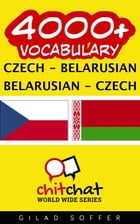 4000+ Vocabulary Czech - Belarusian by Gilad Soffer