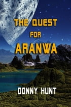 The Quest for Aranwa by Donny Hunt
