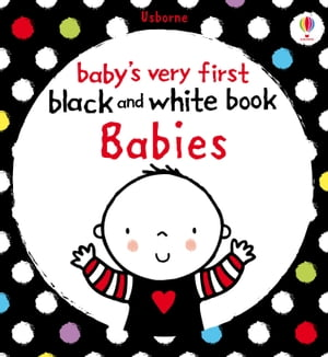 Baby's Very First Black and White Book Babies: Baby's Very First