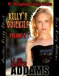 Kelly's Quickies Volume 2 - 10 Naughty Erotic Tales e78e4de5-46f2-49db-8486-314e18ea68ec