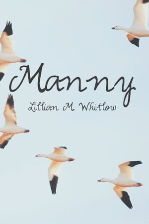 Manny by Lillian Whitlow
