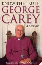Know the Truth (Text only) by George Carey