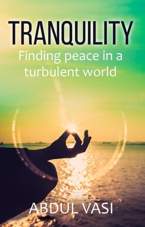 Tranquility: Finding Peace In A Turbulent World
