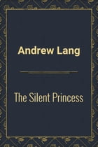 The Silent Princess by Andrew Lang