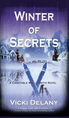 Winter of Secrets: A Constable Molly Smith Mystery by Vicki Delany