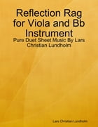 Reflection Rag for Viola and Bb Instrument - Pure Duet Sheet Music By Lars Christian Lundholm by Lars Christian Lundholm