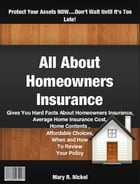 All About Homeowners Insurance by Mary R. Nickel
