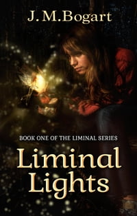 Liminal Lights: Book One of the Liminal Series