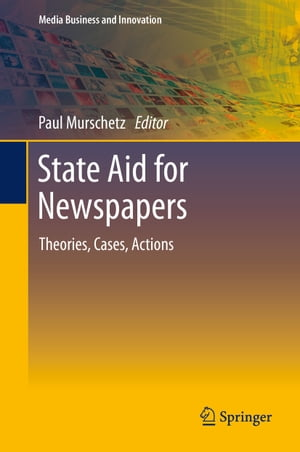 State Aid for Newspapers: Theories, Cases, Actions
